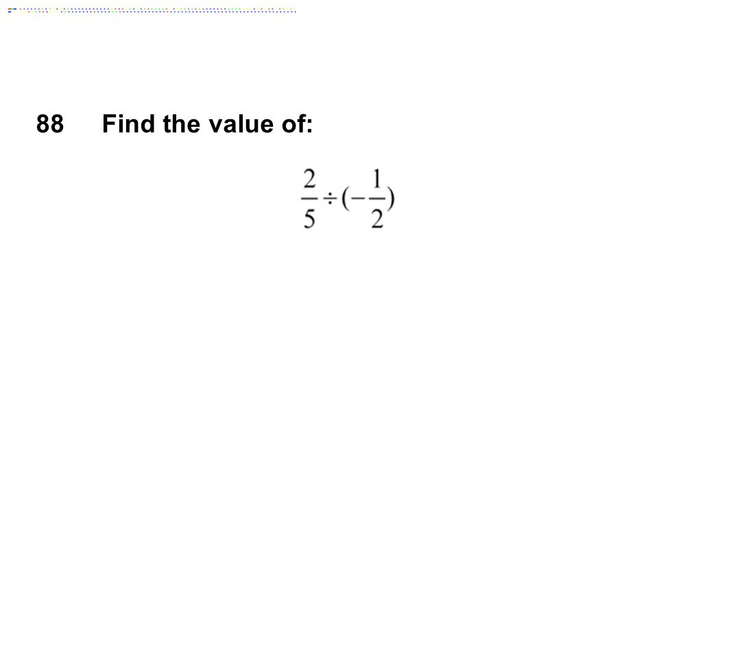 88 Find the value of: Answer: -4/5