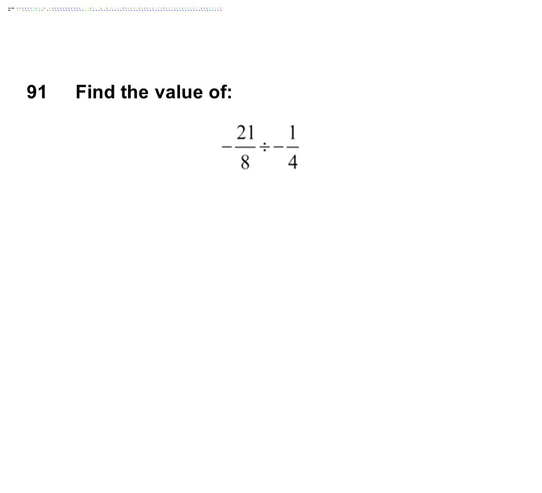 91 Find the value of: Answer: 10 1/2