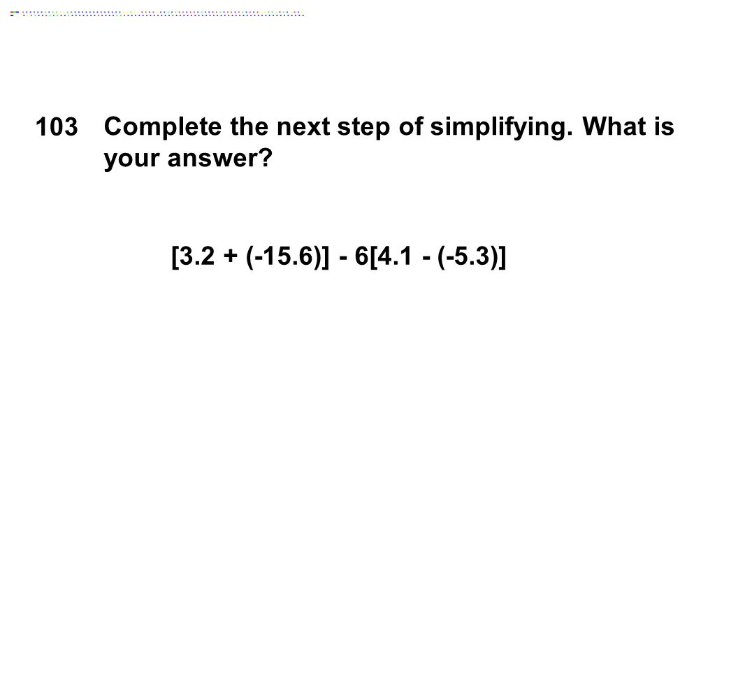 Complete the next step of simplifying. What is your answer