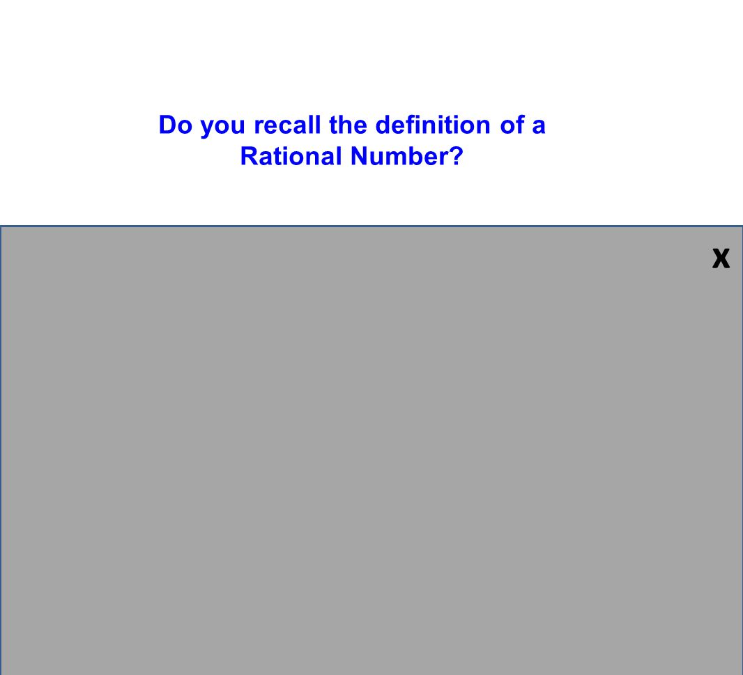 Do you recall the definition of a Rational Number