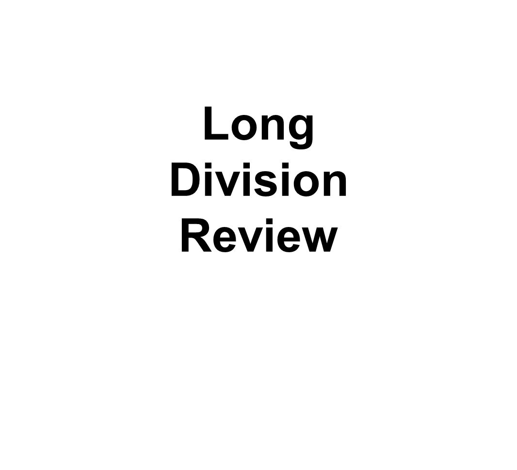 Long Division Review