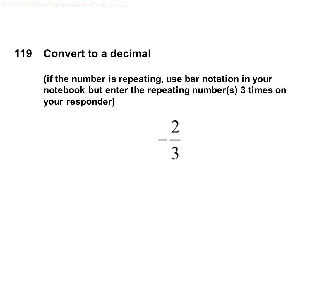 119 Convert to a decimal.