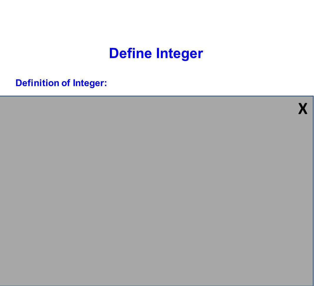X Define Integer Definition of Integer: