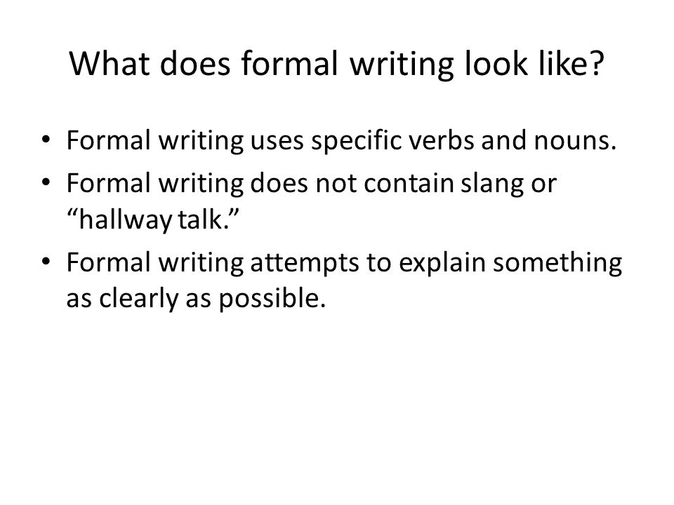 What does formal writing look like