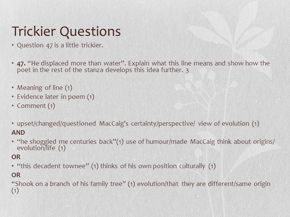 Trickier Questions Question 47 is a little trickier.