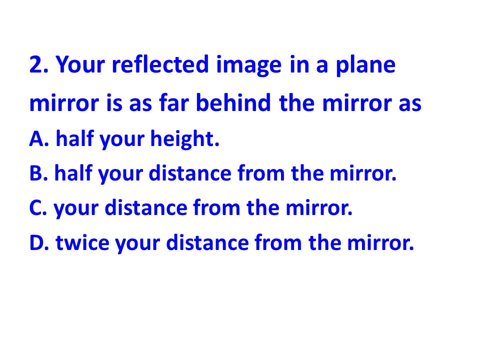 2. Your reflected image in a plane