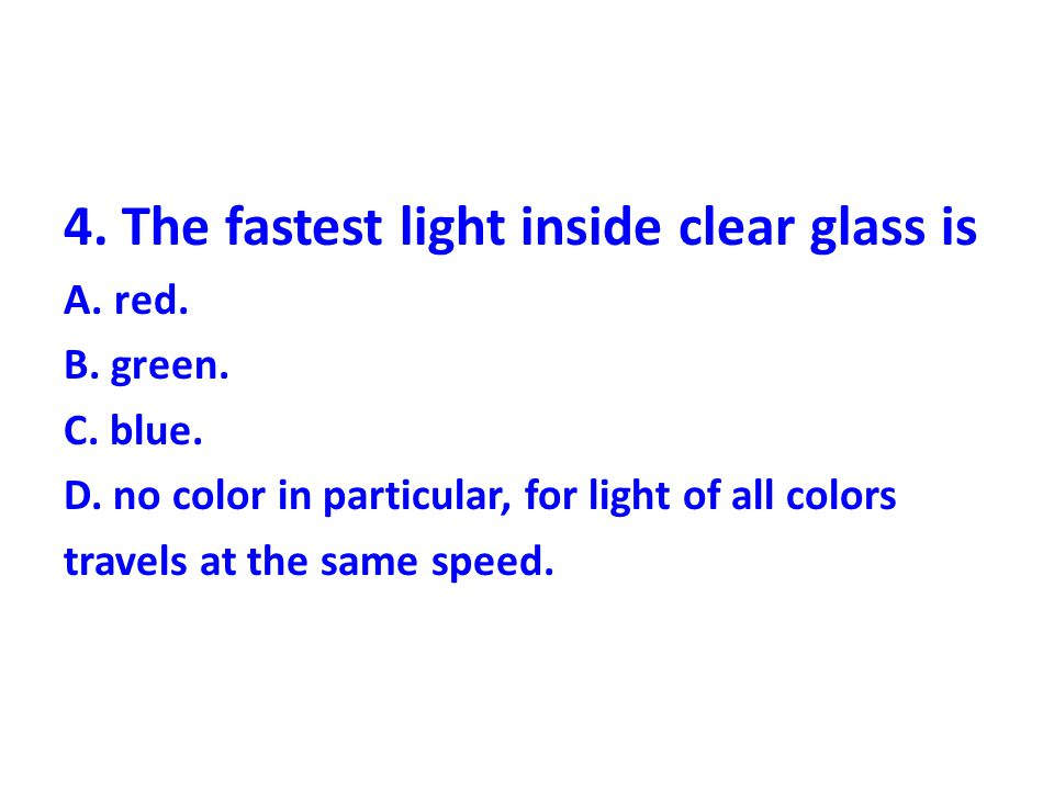 4. The fastest light inside clear glass is