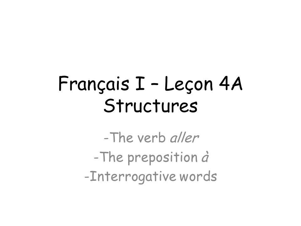 Français I – Leçon 4A Structures