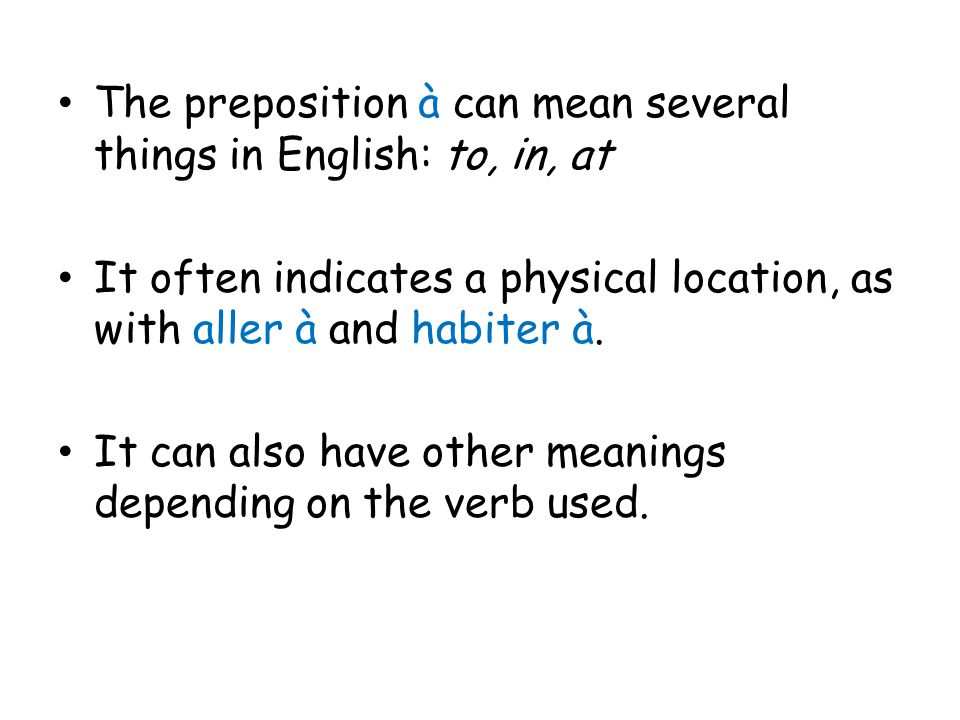 The preposition à can mean several things in English: to, in, at