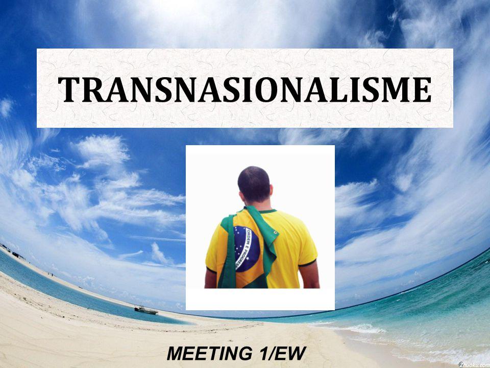 TRANSNASIONALISME MEETING 1/EW