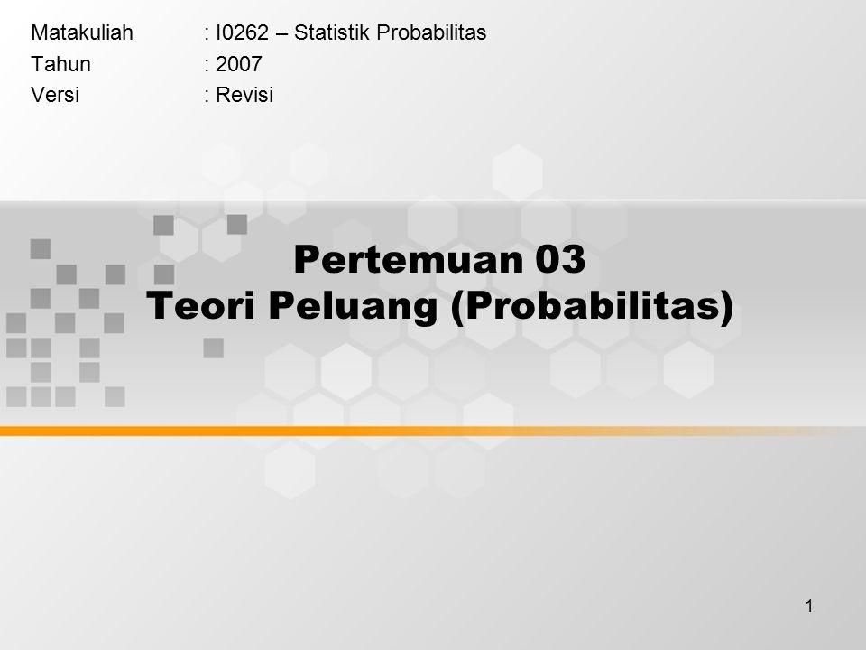 Pertemuan 03 Teori Peluang (Probabilitas)