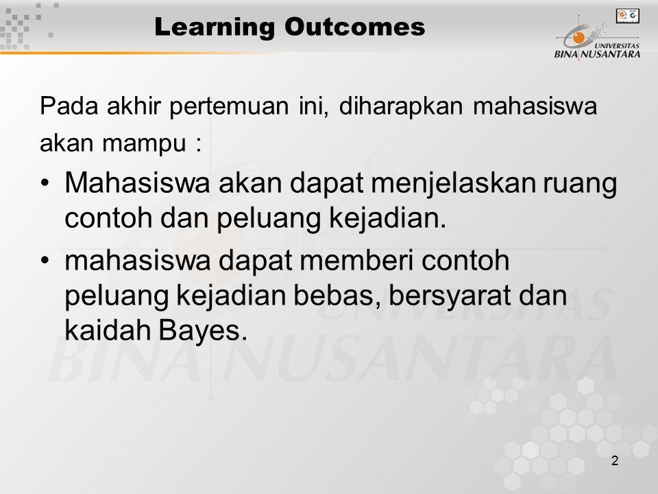 Mahasiswa akan dapat menjelaskan ruang contoh dan peluang kejadian.