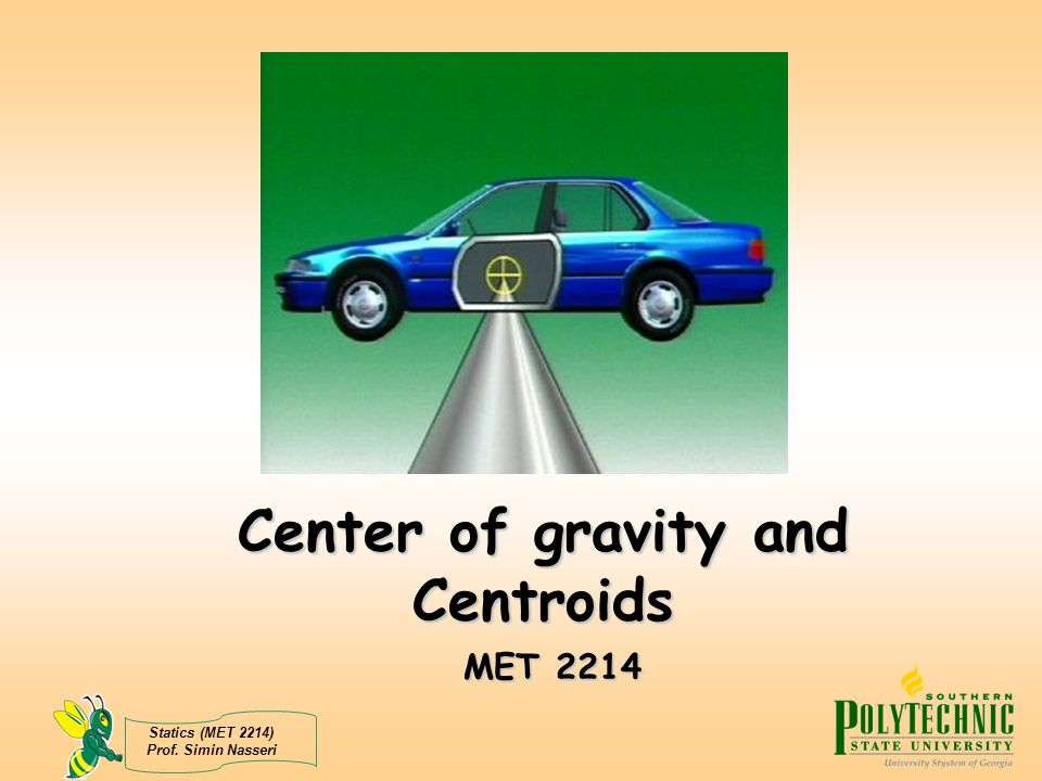 Center of gravity and Centroids MET 2214