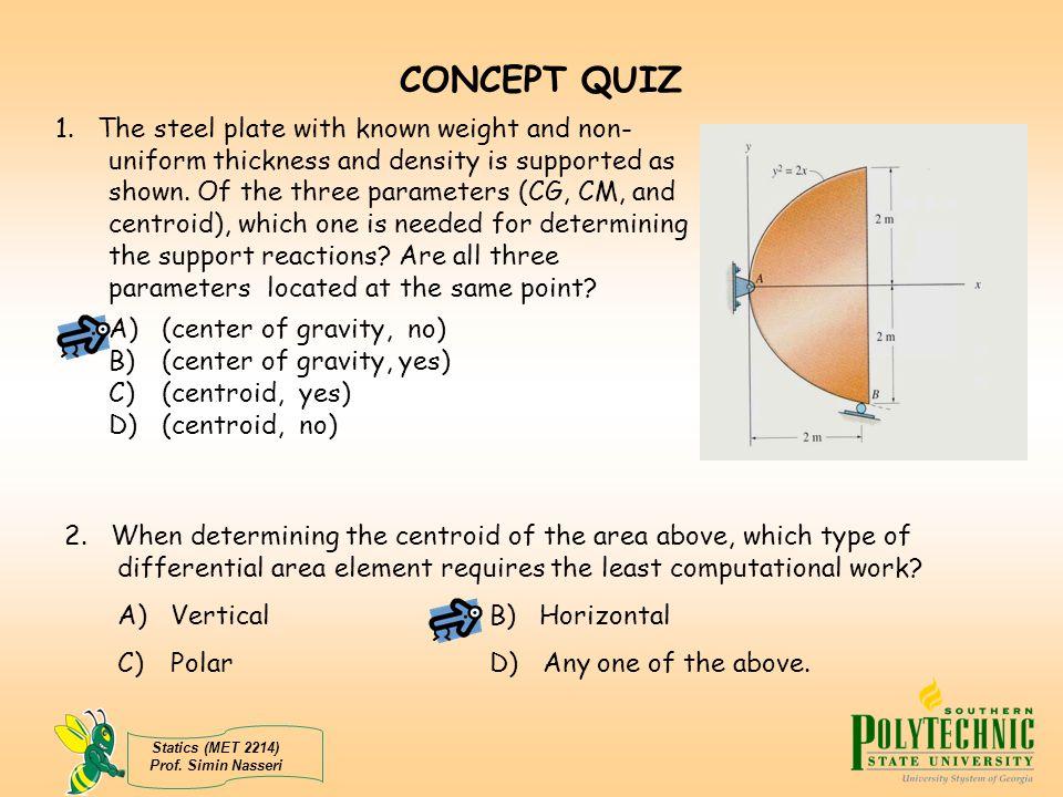 CONCEPT QUIZ Answers: 1. A 2. A
