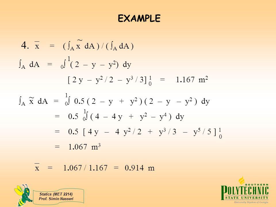 4. x = ( A x dA ) / ( A dA ) EXAMPLE ~ ~ A dA = 0 ( 2 – y – y2) dy