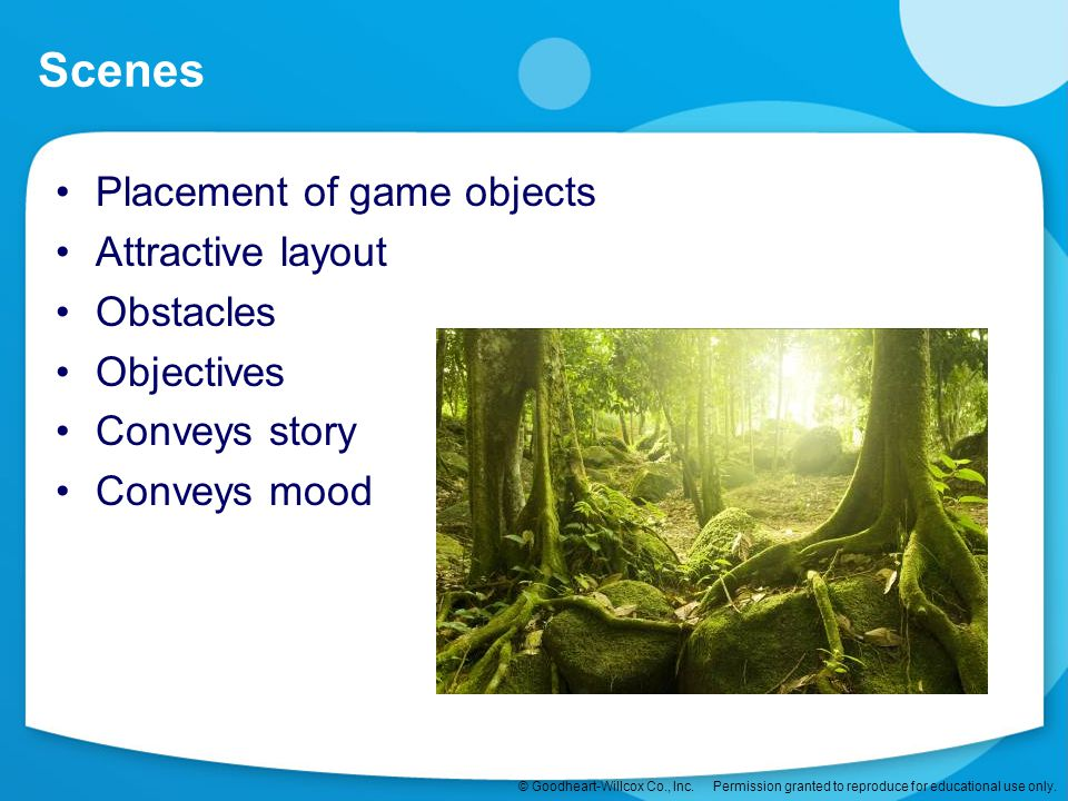 Scenes Placement of game objects Attractive layout Obstacles