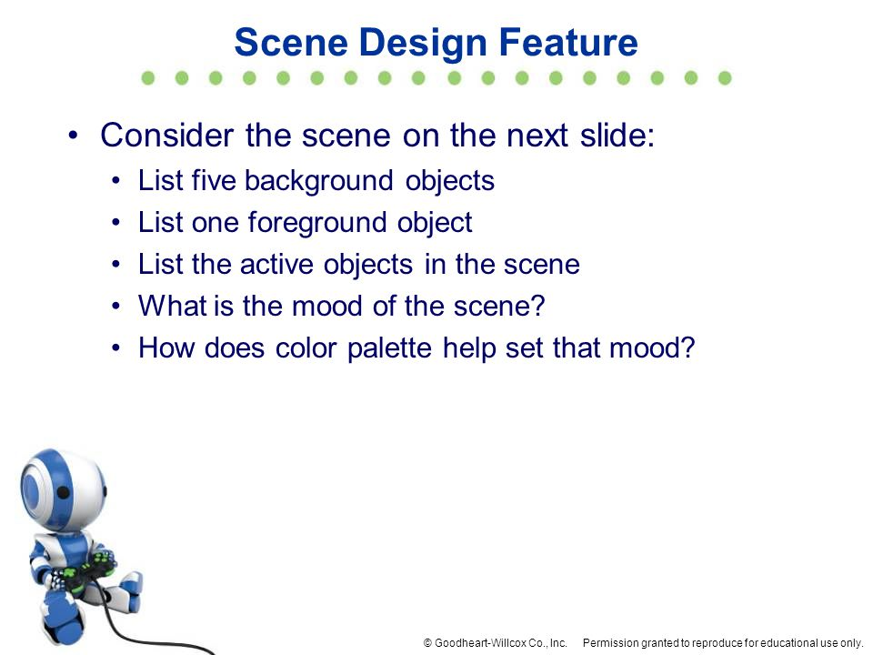 Scene Design Feature Consider the scene on the next slide: