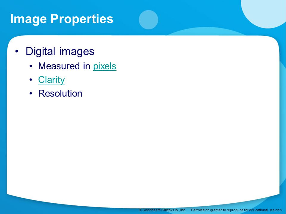 Image Properties Digital images Measured in pixels Clarity Resolution