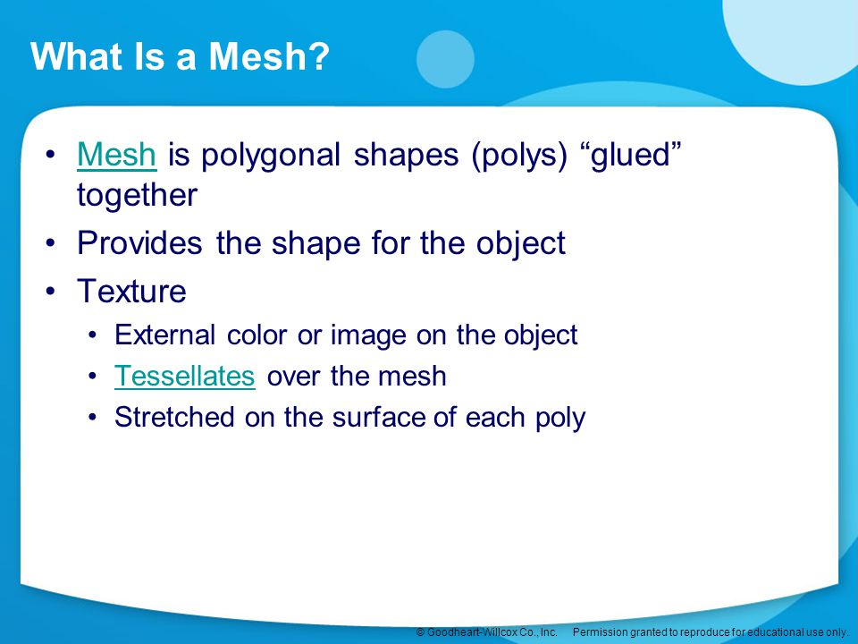 What Is a Mesh Mesh is polygonal shapes (polys) glued together