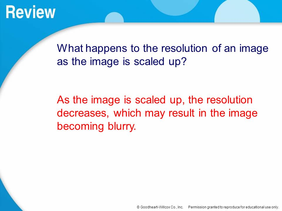 What happens to the resolution of an image as the image is scaled up