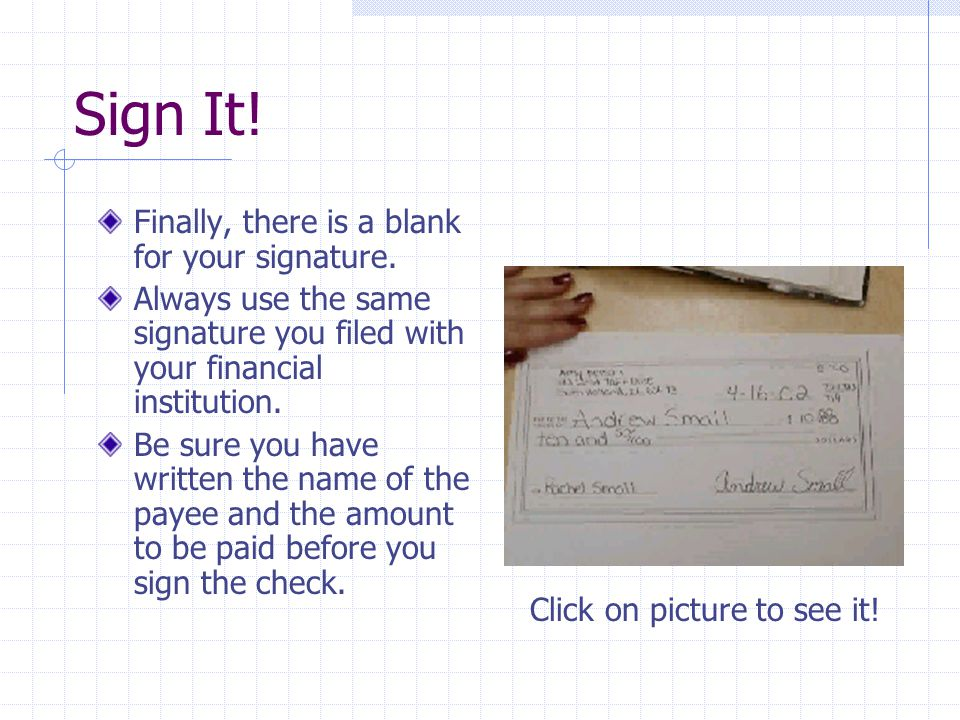 Sign It! Finally, there is a blank for your signature.