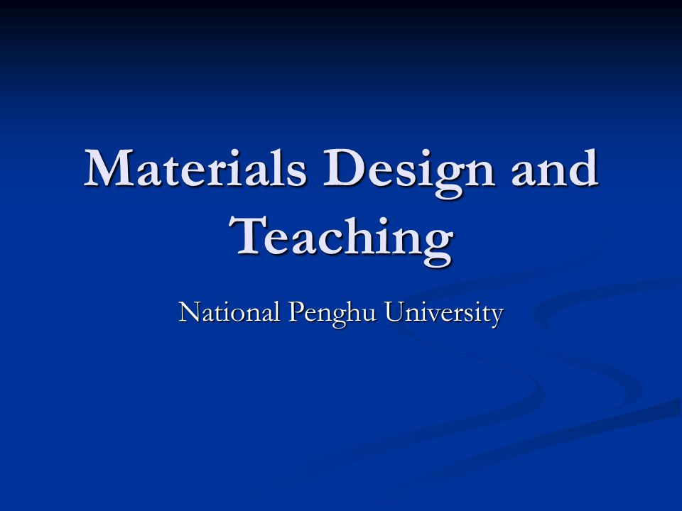 Materials Design and Teaching