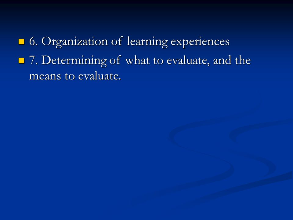 6. Organization of learning experiences