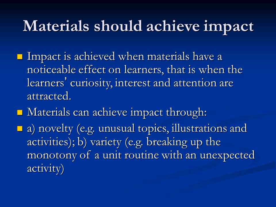 Materials should achieve impact