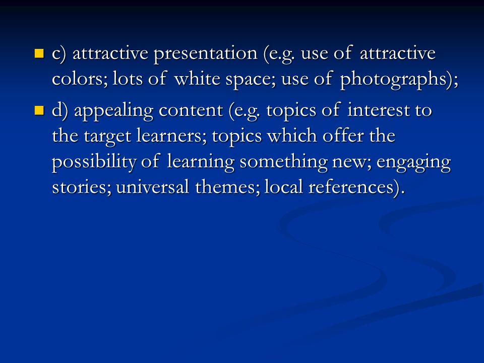 c) attractive presentation (e. g