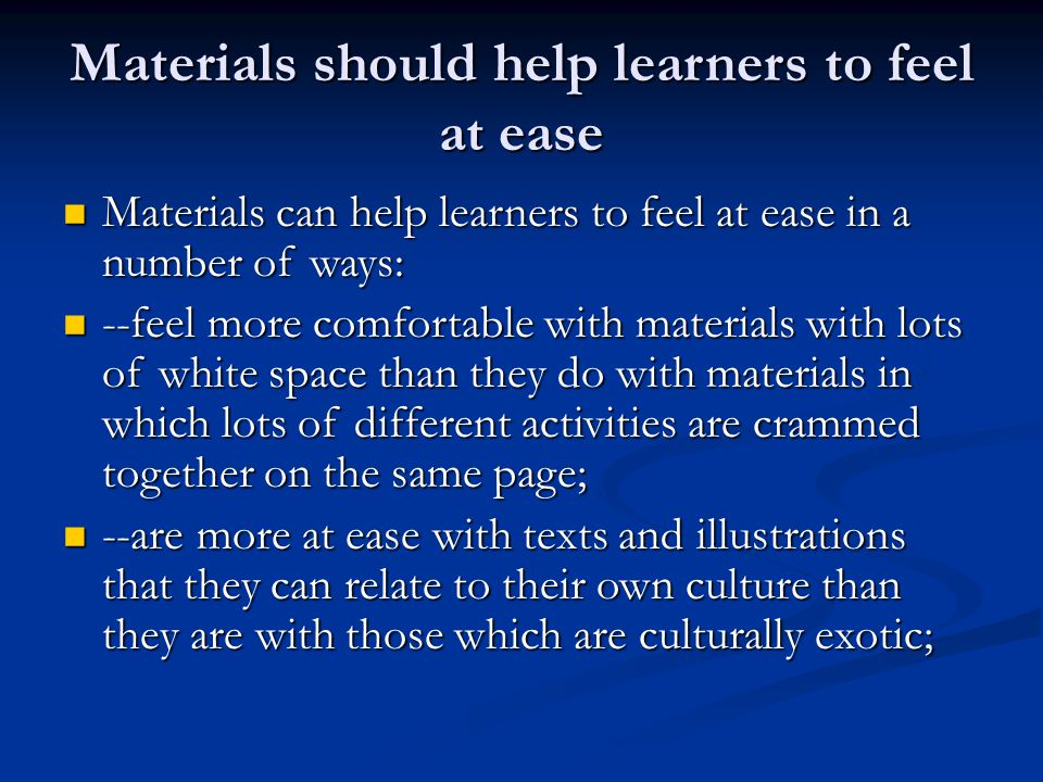 Materials should help learners to feel at ease