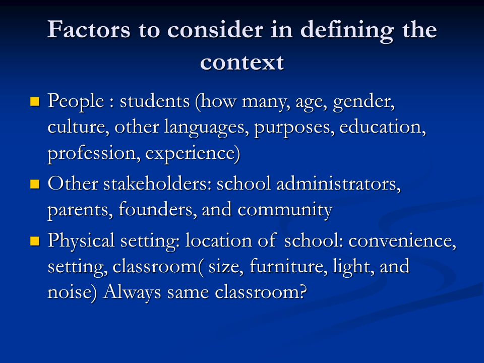 Factors to consider in defining the context
