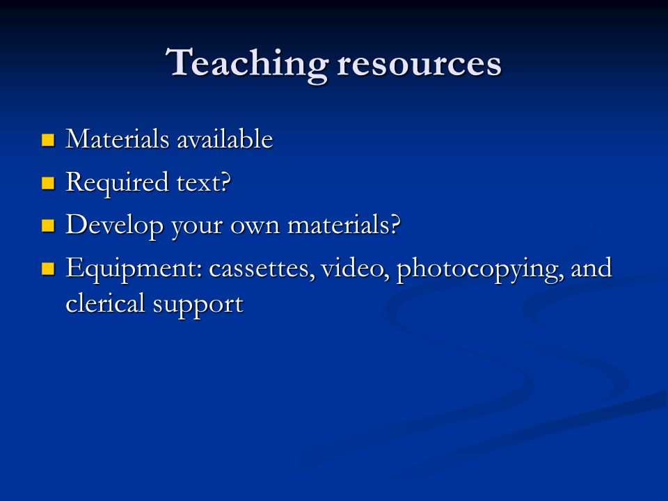 Teaching resources Materials available Required text
