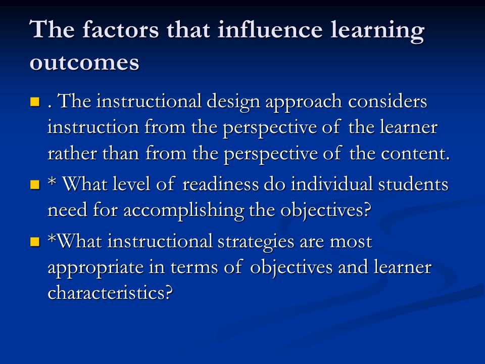 The factors that influence learning outcomes