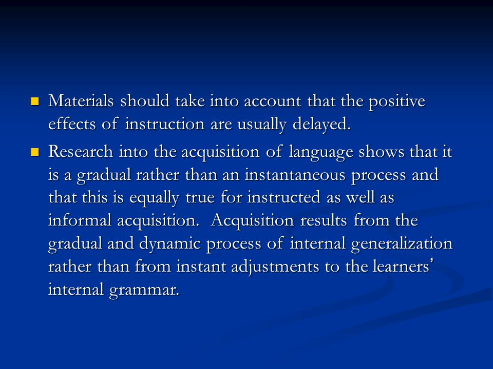 Materials should take into account that the positive effects of instruction are usually delayed.