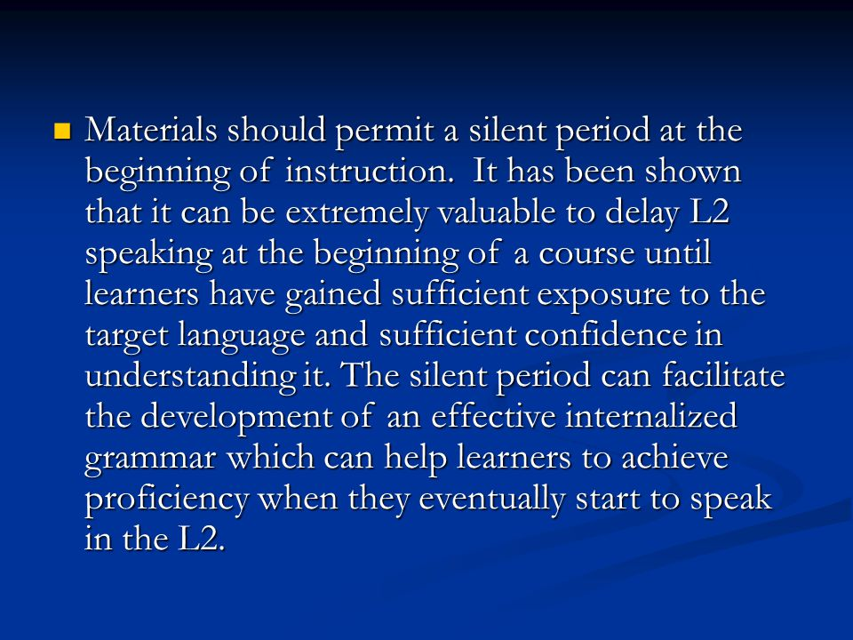 Materials should permit a silent period at the beginning of instruction.