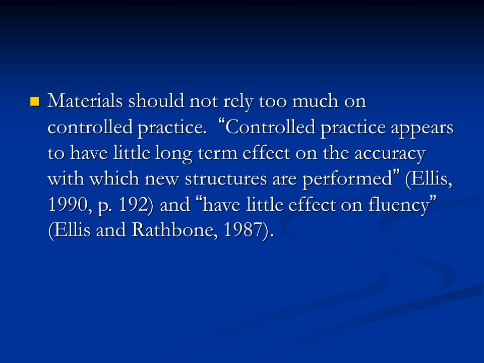 Materials should not rely too much on controlled practice