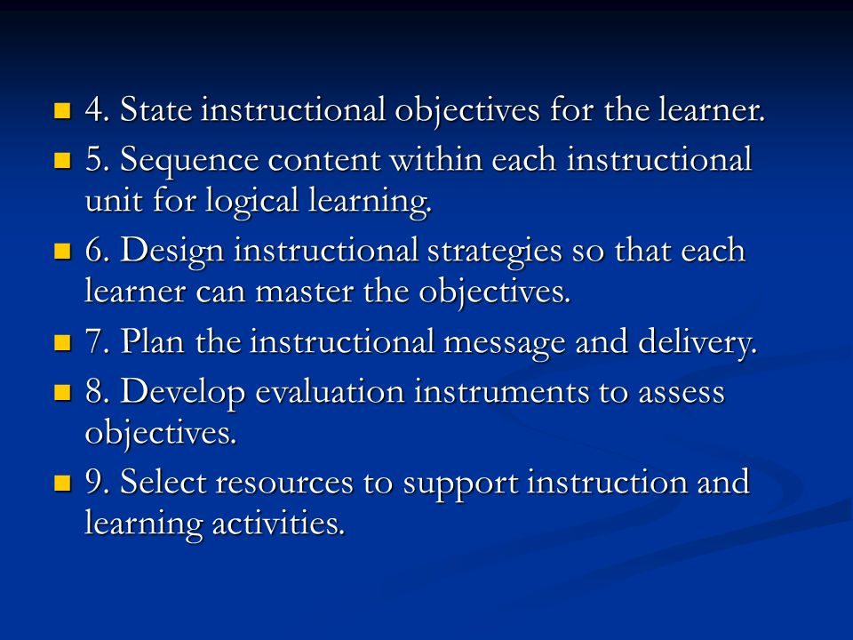 4. State instructional objectives for the learner.