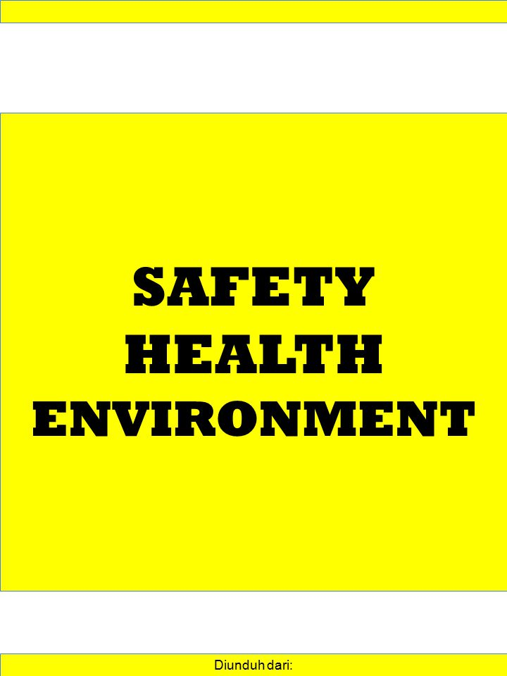 SAFETY HEALTH ENVIRONMENT