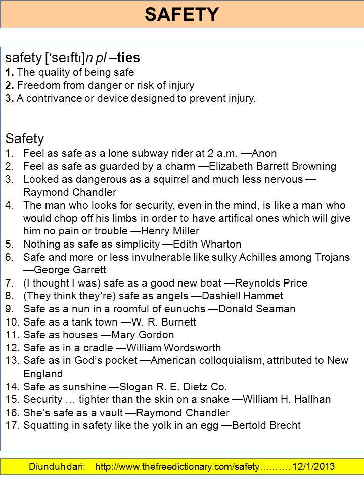 Diunduh dari: http://www.thefreedictionary.com/safety………. 12/1/2013