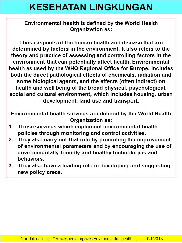 Environmental health is defined by the World Health Organization as: