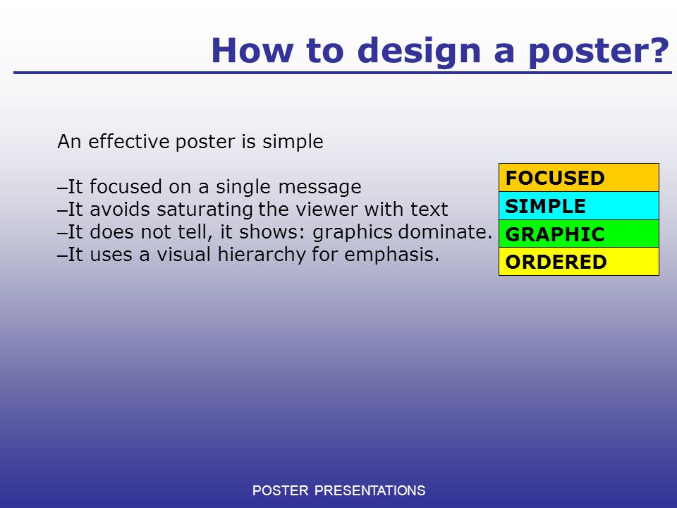 How to design a poster An effective poster is simple