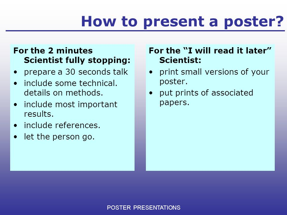How to present a poster For the 2 minutes Scientist fully stopping: