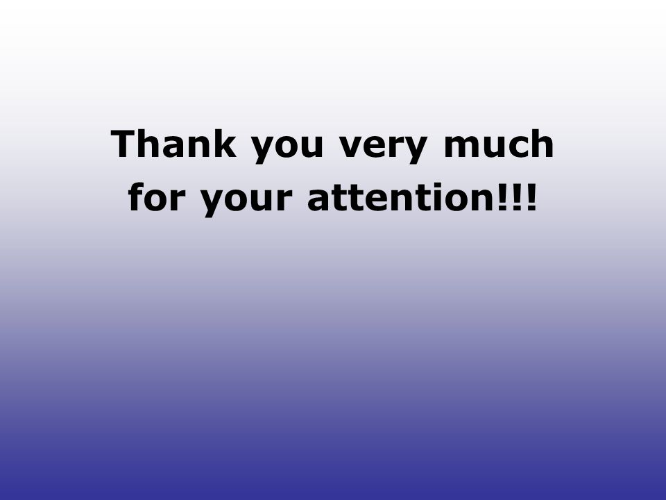 Thank you very much for your attention!!!