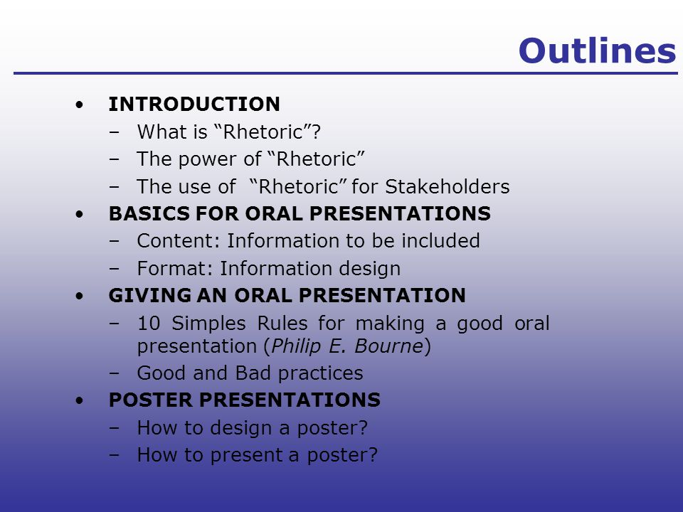 Outlines INTRODUCTION What is Rhetoric The power of Rhetoric
