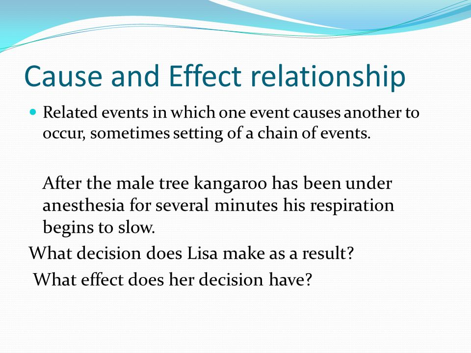 Cause and Effect relationship