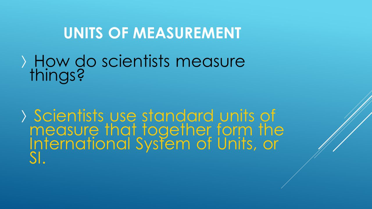 How do scientists measure things