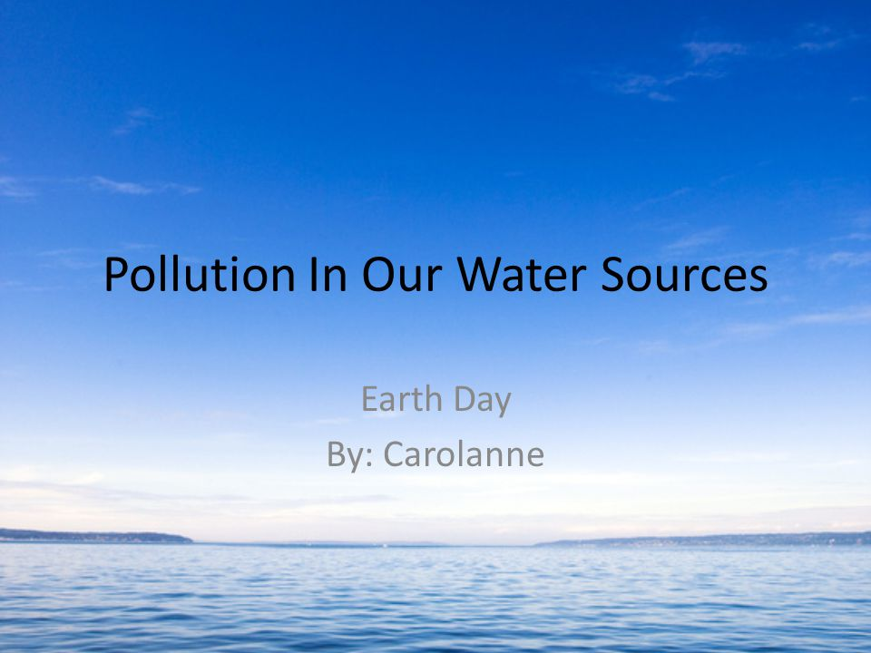 Pollution In Our Water Sources