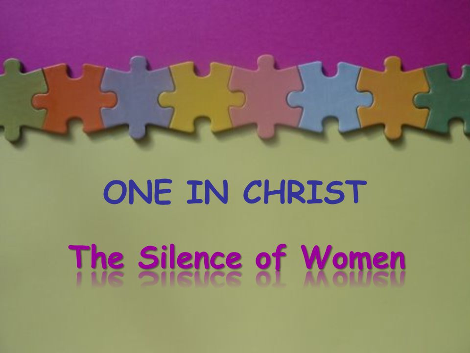 ONE IN CHRIST The Silence of Women