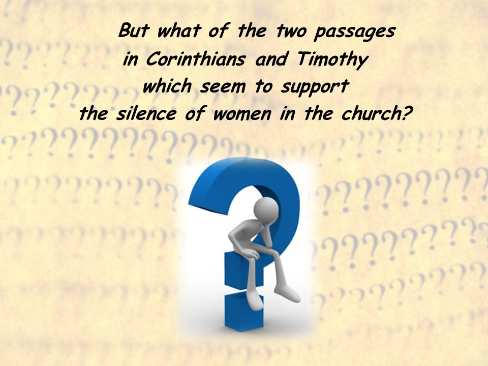 in Corinthians and Timothy the silence of women in the church