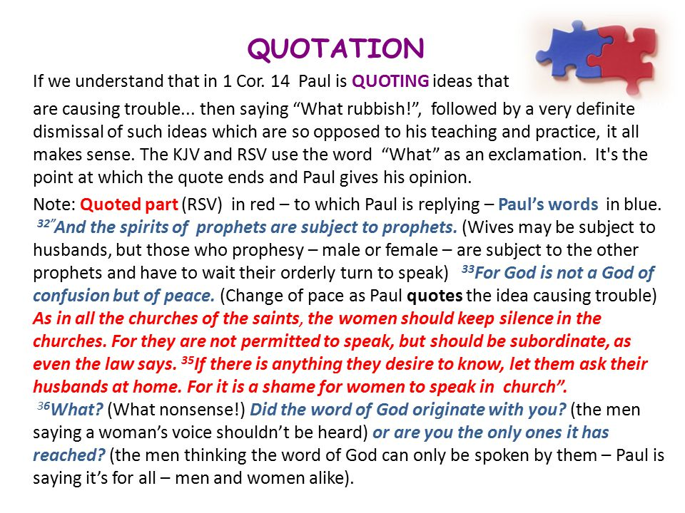 QUOTATION. If we understand that in 1 Cor. 14 Paul is QUOTING ideas that.